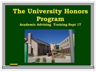 The University Honors Program Academic Advising  Training Sept 17