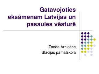 Gatavojoties eksāmenam Latvijas un pasaules vēsturē