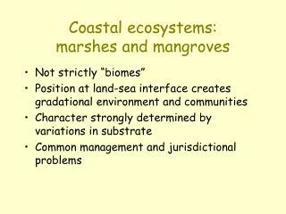 Coastal ecosystems:  marshes and mangroves