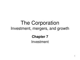 The Corporation Investment, mergers, and growth