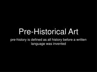 Pre-Historical Art