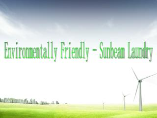 Environmental Friendly -Sunbeam laundry