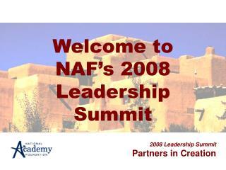 Welcome to NAF�s 2008 Leadership Summit