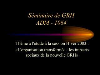 Séminaire de GRH ADM - 1064