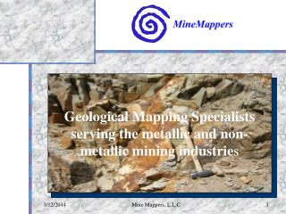 Geological Mapping Specialists serving the metallic and non-metallic mining industries