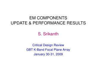 EM COMPONENTS UPDATE & PERFORMANCE RESULTS