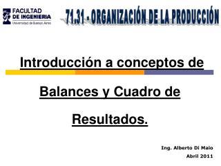 Introducción a conceptos de Balances y Cuadro de Resultados .
