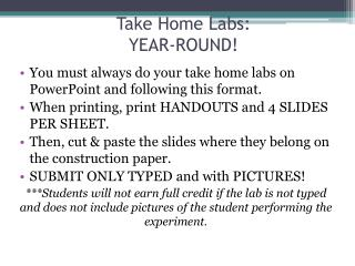 Take Home Labs:  YEAR-ROUND!