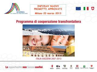 INFODAY NUOVI PROGETTI APPROVATI Milano 20 marzo 2013