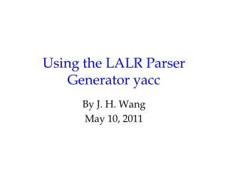 Using the LALR Parser Generator yacc
