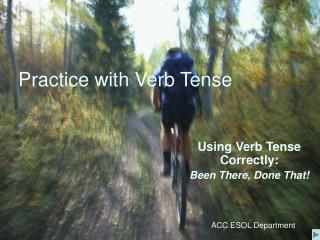 Practice with Verb Tense