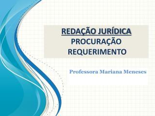 REDAÇÃO JURÍDICA PROCURAÇÃO  REQUERIMENTO