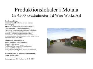 Produktionslokaler i Motala Ca 4500 kvadratmeter f d Wire Works AB