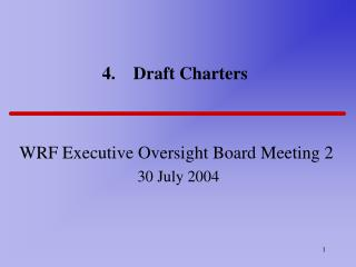 4.    Draft Charters