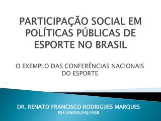 PARTICIPA��O SOCIAL EM POL�TICAS P�BLICAS DE ESPORTE NO BRASIL