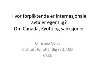Hvor forpliktende er internasjonale avtaler egentlig?  Om Canada, Kyoto og sanksjoner