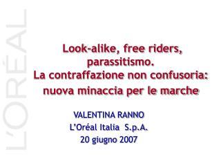 VALENTINA RANNO L'Oréal Italia  S.p.A. 20 giugno 2007