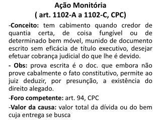 Ação Monitória  ( art.  1102-A  a 1102-C,  CPC)