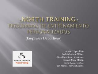 -.North training.- PROGRAMAS DE ENTRENAMIENTO PERSONALIZADOS