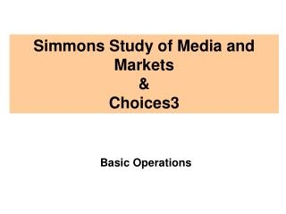Simmons Study of Media and Markets & Choices3
