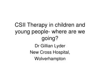 CSII Therapy in children and young people- where are we going