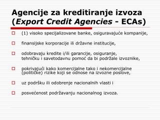 Agencije za kreditiranje izvoza ( Export Credit Agencies  - ECAs)
