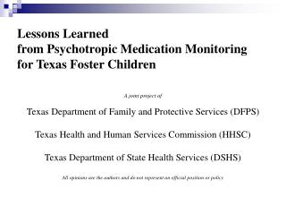 Lessons Learned  from Psychotropic Medication Monitoring for Texas Foster Children