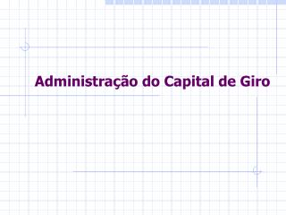 Administra��o do Capital de Giro