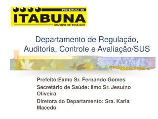 Departamento de Regula��o, Auditoria, Controle e Avalia��o/SUS