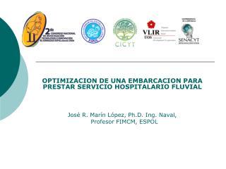 OPTIMIZACION DE UNA EMBARCACION PARA PRESTAR SERVICIO HOSPITALARIO FLUVIAL