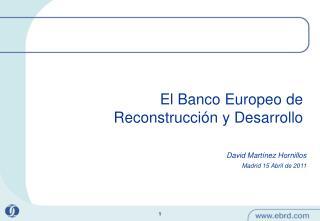 El Banco Europeo de Reconstrucción y Desarrollo