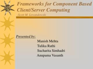 Frameworks for Component Based Client/Server Computing -Scott M. Lewandowski
