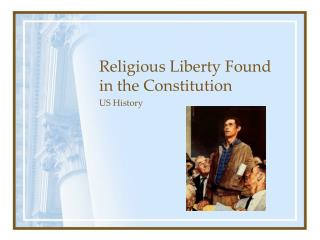 Religious Liberty Found in the Constitution