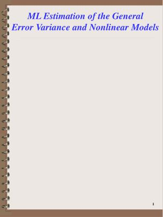 ML Estimation of the General Error Variance and Nonlinear Models
