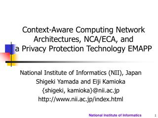 Context-Aware Computing Network Architectures, NCA/ECA, and  a Privacy Protection Technology EMAPP