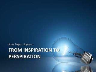 From inspiration to perspiration