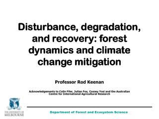 Disturbance, degradation, and recovery: forest dynamics and climate change mitigation