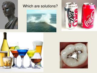 Which are solutions?