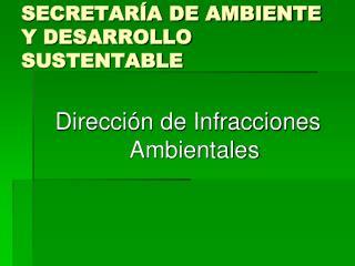SECRETAR�A DE AMBIENTE Y DESARROLLO SUSTENTABLE