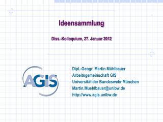 Ideensammlung Diss .-Kolloquium, 27. Januar 2012