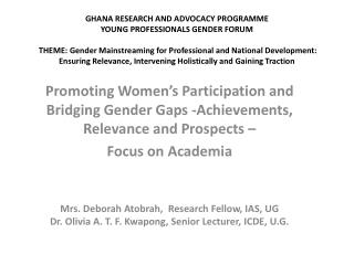 Promoting Women's Participation and Bridging Gender Gaps -Achievements, Relevance and Prospects –
