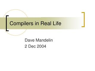 Compilers in Real Life