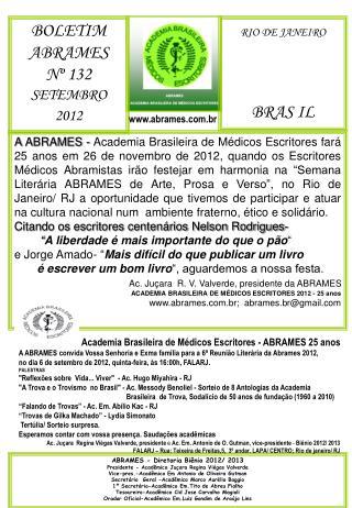 ABRAMES - Diretoria Biênio 2012/ 2013 Presidente - Acadêmica Juçara Regina Viégas Valverde