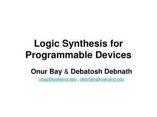 Logic Synthesis for Programmable Devices