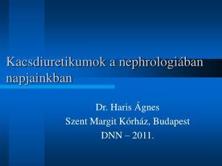 Kacsdiuretikumok a nephrologiában napjainkban