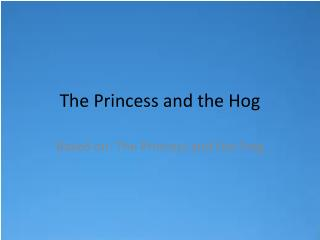 The Princess and the Hog