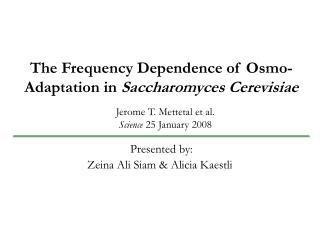 The Frequency Dependence of  Osmo -Adaptation in  Saccharomyces  Cerevisiae