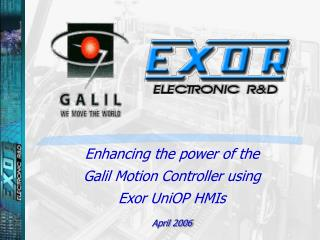 Enhancing the power of the Galil Motion Controller using Exor UniOP HMIs April 2006