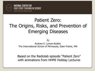 Patient Zero:  The Origins, Risks, and Prevention of Emerging Diseases