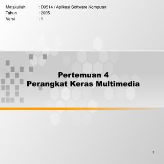 Pertemuan 4 Perangkat Keras Multimedia